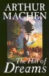 Hill of Dreams - Arthur Machen