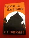 Ghost in the House - C.L. Tompsett, Alan Marks