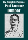 The Complete Poems of Paul Laurence Dunbar [Illustrated] - Paul Laurence Dunbar