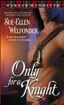 Only for a Knight - Sue-Ellen Welfonder