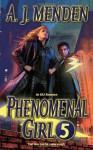 Phenomenal Girl 5 - A.J. Menden