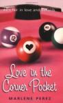 Love In The Corner Pocket - Marlene Perez