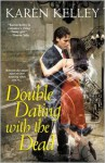 Double Dating with the Dead - Karen Kelley