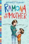 Ramona and Her Mother (Ramona Quimby) - Beverly Cleary, Jacqueline Rogers