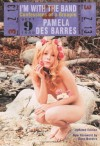 I'm with the Band: Confessions of a True Groupie - Pamela Des Barres