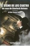 El Signo De Los Cuatro: Un caso de Sherlock Holmes - Arthur Conan Doyle