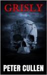 Grisly (Stories: Book 2) - Peter Cullen, Tim Stevens