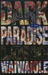 Dark Paradise - Lono Waiwaiole