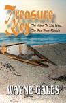 Treasure Key - Too Close to Key West - Too Far From Reality - Wayne Gales, Lisa Owens, Tina Reigel