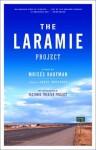 The Laramie Project - Tectonic Theater Project, Moisés Kaufman
