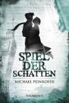 Spiel der Schatten - Michael Peinkofer
