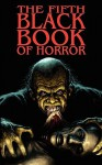 The Fifth Black Book of Horror - Charles Black, Reggie Oliver, Paul Finch, David A. Riley, Craig Herbertson, Rosalie Parker, Ian C. Strachan, David Williamson, Marcus Gold, Richard Staines, Anna Taborska, Raymond Vaughn, John Llewellyn Probert