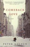 Comeback Love: A Novel - Peter Golden