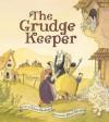 The Grudge Keeper - Mara Rockliff