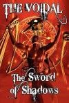 The Sword of Shadows (the Voidal Trilogy, Book 3) - Adrian Cole
