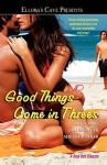 Good Things Come in Threes - Anya Bast, Jan Springer, Shiloh Walker