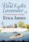 The Real Katie Lavender - Erica James