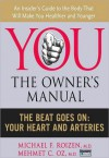 The Beat Goes On: Your Heart and Arteries - Michael F. Roizen, Mehmet C. Oz