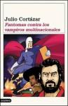 Fantomas contra los vampiros multinacionales - Julio Cortázar