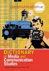 Dictionary of Media and Communication Studies - James Watson, Anne Hill
