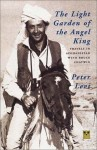The Light Garden of the Angel King: Travels in Afghanistan with Bruce Chatwin - Peter Levi