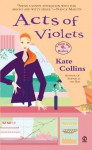 Acts of Violets - Kate Collins