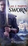 The Sworn (The Fallen Kings, #1) - Gail Z. Martin
