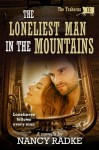 The Loneliest Man in the Mountains, #11, The Traherns, a Western Historical Pioneer - Nancy Radke
