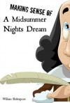 Making Sense of A Midsummer Nights Dream! A Students Guide to Shakespeare's Play (Includes Study Guide, Biography, and Modern Retelling)(Translated) - BookCaps, William Shakespeare