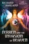 Ferren & The Invasion of Heaven: Book 3 in The Heaven & Earth Trilogy - Richard Harland