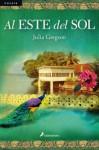 Al este del sol (Novela) (Spanish Edition) - Julia Gregson