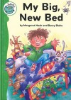 My Big, New Bed - Margaret Nash, Beccy Blake