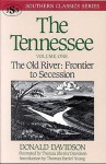 The Tennessee: The Old River: Frontier to Secession (Southern Classics Series) - Donald Davidson, Thomas Daniel Young, David Davidson, Theresa Sherrer Davidson