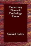 Canterbury Pieces & Cambridge Pieces - Samuel Butler