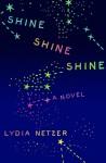 Shine Shine Shine (Audio) - Lydia Netzer, Jocelyn Jackson