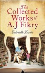 The Collected Works of A. J. Fikry - Gabrielle Zevin