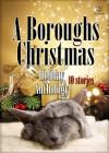 A Boroughs Christmas Holiday Anthology - Jami Davenport, Allie K. Adams, Lyn Austin, Joan Bird, Kellyann Zuzulo, Katy Regnery, Regan Walker, Susan Mac Nicol, Wendy S. Marcus