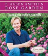 P. Allen Smith's Rose Garden: Roses for Every Garden - P. Allen Smith, Melanie Jones