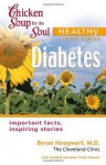 Chicken Soup For The Soul Healthy Living Series: Diabetes - Byron Hoogwerf, Jack Canfield, Mark Hansen