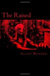 The Raised - Allen Renfro