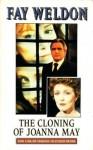 The Cloning of Joanna May - Fay Weldon