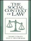 The Social Context of Law - Sheryl J. Grana, Jane C. Ollenburger, Mark Nicholas