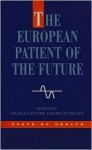 The European Patient of the Future - Angela Coulter, Helen Magee