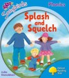 Splash And Squelch (Oxford Reading Tree: Stage 3: Songbirds) - Julia Donaldson, Clare Kirtley