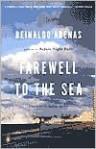 Farewell to the Sea: 2a Novel of Cuba - Reinaldo Arenas