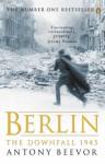 Berlin. The Downfall, 1945 - Antony Beevor