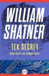 Tek Secret (The TekWar Series) - William Shatner