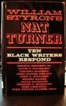 William Styron's Nat Turner: Ten Black Writers Respond - John Henrik Clarke, Nat Turner