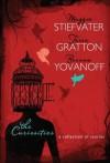The Curiosities: A Collection of Stories - Maggie Stiefvater, Tessa Gratton, Brenna Yovanoff