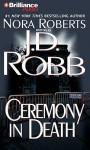 Ceremony in Death - J.D. Robb, Susan Ericksen